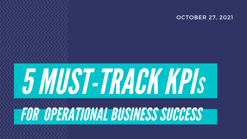 A webinar discussing the 5 most important KPIs for operational business success.
